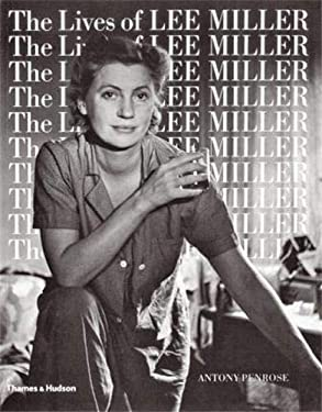 The Lives of Lee Miller 9780500275092
