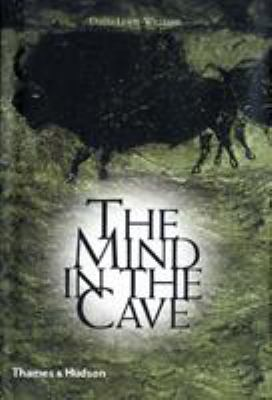 The Mind in the Cave: Consciousness and the Origins of Art 9780500284650