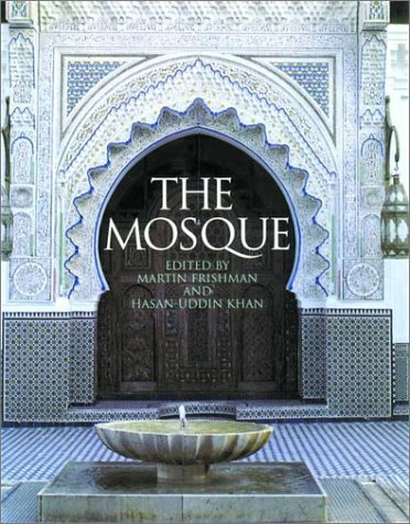 The Mosque: History, Architectural Development & Regional Diversity 9780500283455