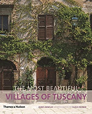 The Most Beautiful Villages of Tuscany 9780500289976