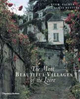 The Most Beautiful Villages of the Loire 9780500510513