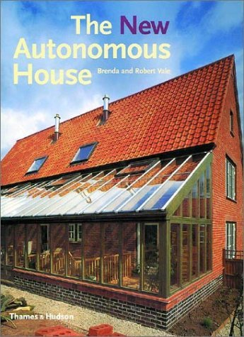 The New Autonomous House: Design and Planning for Sustainability 9780500282878