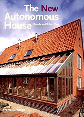 The New Autonomous House: Design and Planning for Sustainability 9780500341766