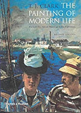 The Painting of Modern Life: Paris in the Art of Manet and His Followers 9780500281796