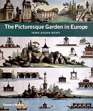 The Picturesque Garden in Europe 9780500510858