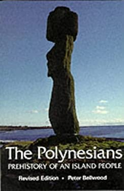 The Polynesians: Prehistory of an Island People 9780500274507