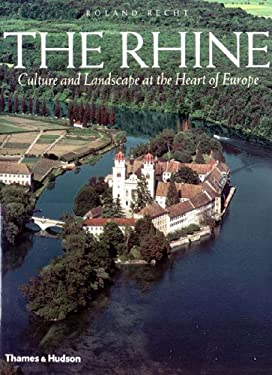 The Rhine: Culture and Landscape at the Heart of Europe 9780500510582