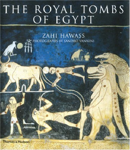The Royal Tombs of Egypt: The Art of Thebes Revealed 9780500513224
