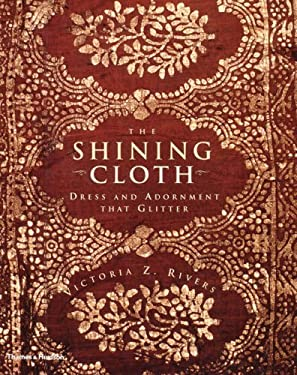 The Shining Cloth: Dress and Adornment That Glitter 9780500019511