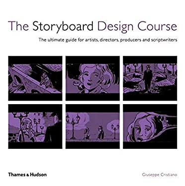 The Storyboard Design Course: The Ultimate Guide for Artists, Directors, Producers and Scriptwriters 9780500286906