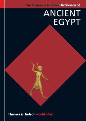The Thames & Hudson Dictionary of Ancient Egypt 9780500203965