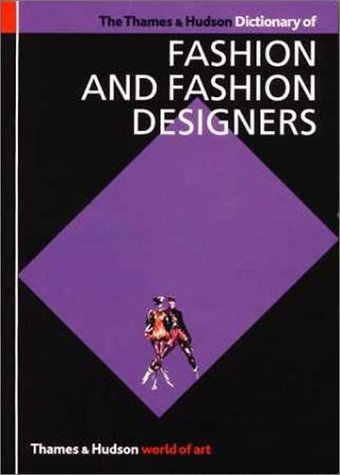 The Thames and Hudson Dictionary of Fashion and Fashion Designers 9780500203132