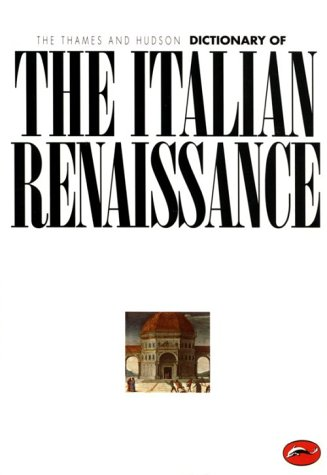 The Thames and Hudson Encyclopedia of the Italian Renaissance 9780500201916