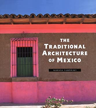 The Traditional Architecture of Mexico 9780500341285
