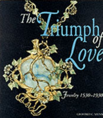 The Triumph of Love: Jewelry 1530-1930 9780500236611