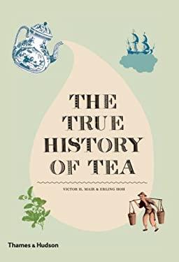 The True History of Tea 9780500251461