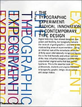 The Typographic Experiment: Radical Innovation in Contemporary Type Design 9780500511435