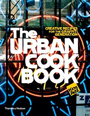 The Urban Cookbook: 50 Recipes, 25 Urban Talents, 5 Cities 9780500514306