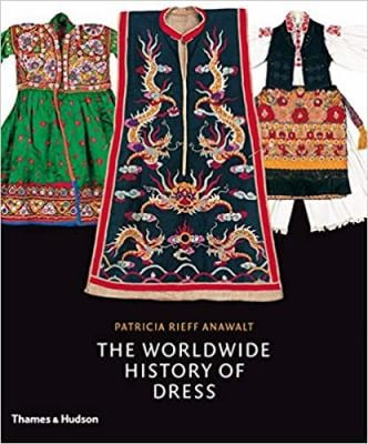 The Worldwide History of Dress 9780500513637