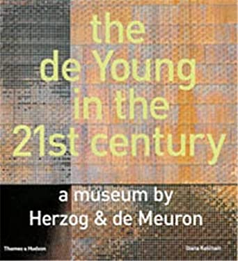 The de Young in the 21st Century: A Museum by Herzog & de Meuron 9780500342152