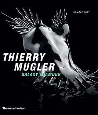 Thierry Mugler: Galaxy Glamour 9780500515204