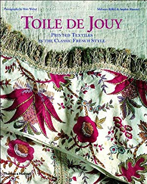 Toile de Jouy: Printed Textiles in the Classic French Style 9780500511497