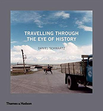 Travelling Through the Eye of History 9780500542903