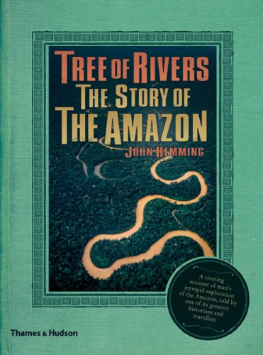 Tree of Rivers: The Story of the Amazon 9780500514016