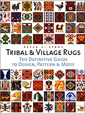 Tribal and Village Rugs: The Definitive Guide to Traditional Patterns and Motifs 9780500511848