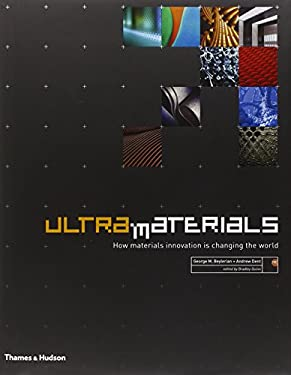Ultra Materials: How Materials Innovation Is Changing the World 9780500513828