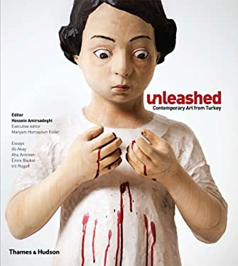 Unleashed: Contemporary Art from Turkey 9780500977026