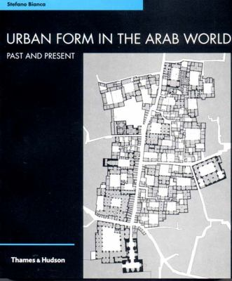 Urban Form in the Arab World: Past and Present 9780500282052