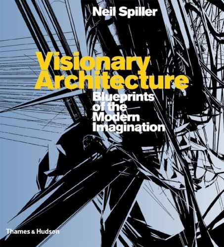 Visionary Architecture: Blueprints of the Modern Imagination 9780500342268