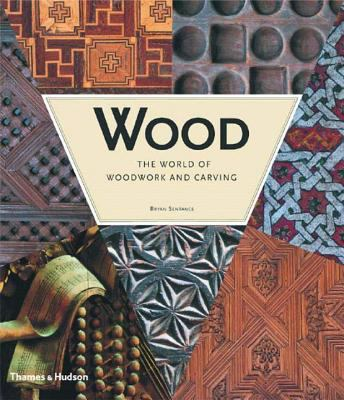 Wood: The World of Woodwork and Carving 9780500511206