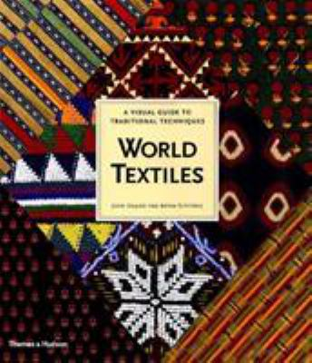 World Textiles: A Visual Guide to Traditional Techniques 9780500282472