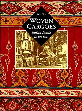 Woven Cargoes: Indian Textiles in the East 9780500018637