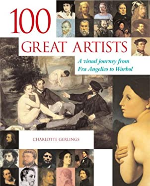 100 Great Artists: A Visual Journey from Fra Angelico to Warhol 9780517227237
