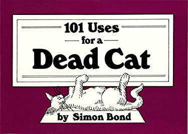 101 Uses for a Dead Cat 9780517545164