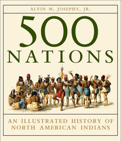 500 Nations: An Illustrated History of North American Indians 9780517163948