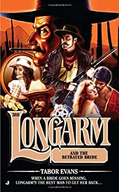 Longarm and the Betrayed Bride 9780515149050