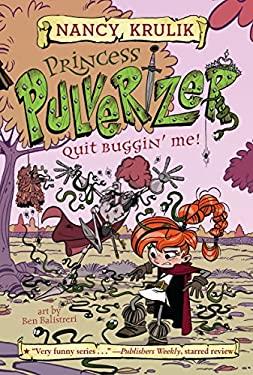 Quit Buggin' Me! #4 (Princess Pulverizer)