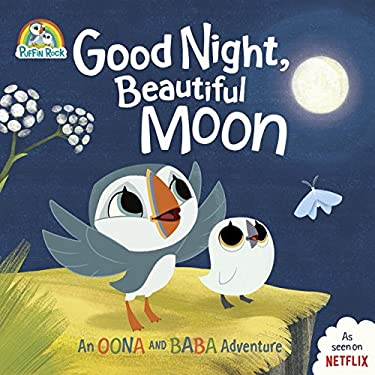 Good Night, Beautiful Moon: An Oona and Baba Adventure (Puffin Rock)