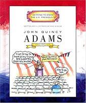 John Quincy Adams: Sixth President 1825-1829 1666391