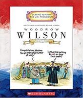 Woodrow Wilson: Twenty-Eighth President 1913-1921 1666412
