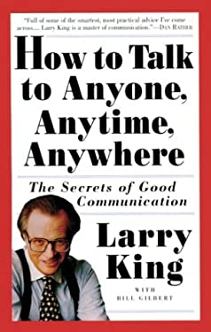 How to Talk to Anyone, Anytime, Anywhere: The Secrets of Good Communication 9780517223314