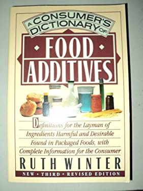 A Consumer's Dictionary of Food Additives: New Third Revised Edition 9780517572627