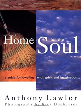 A Home for the Soul: A Guide for Dwelling Wtih Spirit and Imagination 9780517704004