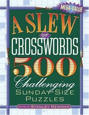 A Slew of Crosswords: 500 Challenging Sunday-Size Puzzles 9780517225660