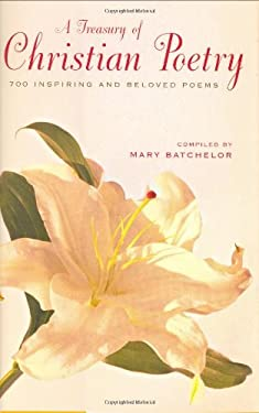 A Treasury of Christian Poetry: 700 Inspiring & Beloved Poems