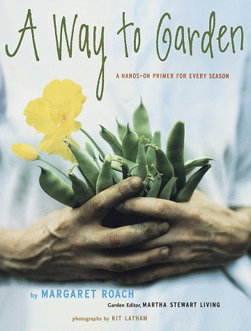 A Way to Garden: A Hands-On Primer for Every Season 9780517707333